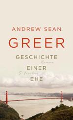 Andrew Sean Greer: »Geschichte einer Ehe«