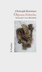 Christoph Ransmayr »Odysseus, Verbrecher«