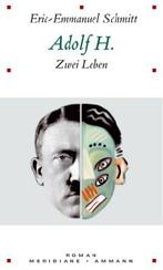 Eric-Emmanuel Schmitt: »Adolf H. Zwei Leben«