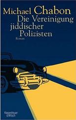 Michael Chabon: »Die Vereinigung jiddischer Polizisten«