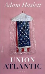 Adam Haslett »Union Atlantic«