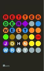 John Wray: »Retter der Welt«