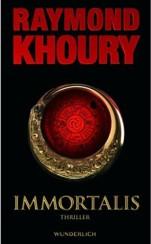 Raymond Khoury: »Immortalis«