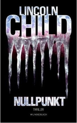 Lincoln Child »Nullpunkt«