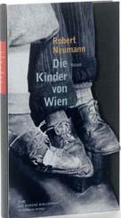Robert Neumann: »Die Kinder von Wien«