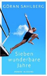 Göran Sahlberg: »Sieben wunderbare Jahre«